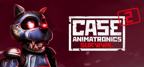 - CASE 2: Animatronics Survival